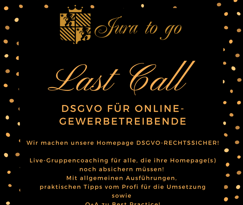 DSGVO- Last Call! Wir machen unsere Webseiten DSGVO-sicher!